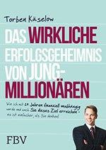 Das wirkliche Erfolgsgeheimnix von Jung-Millionären